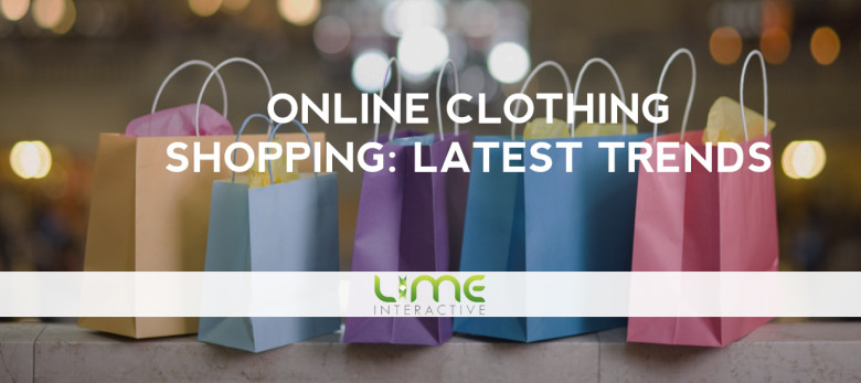 Online Clothing shopping: latest trends